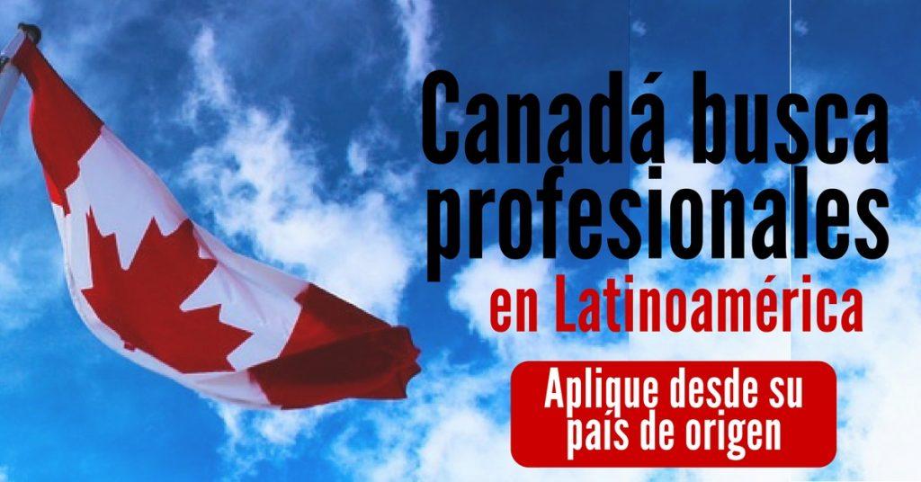 Canadá averiguación profesionales de Latinoamérica