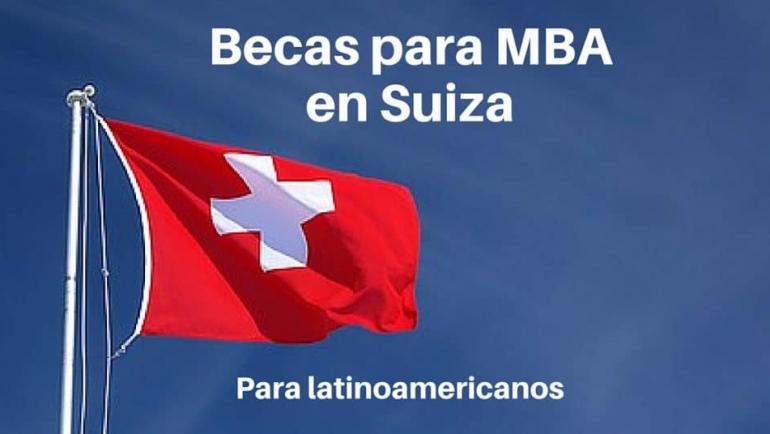 Becas para MBA en Suiza para Latinoamericanos
