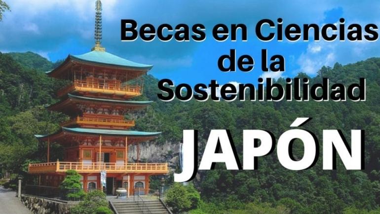 Becas en Japón Ciencias de la Sostenibilidad – Universidad de las Naciones Unidas.
