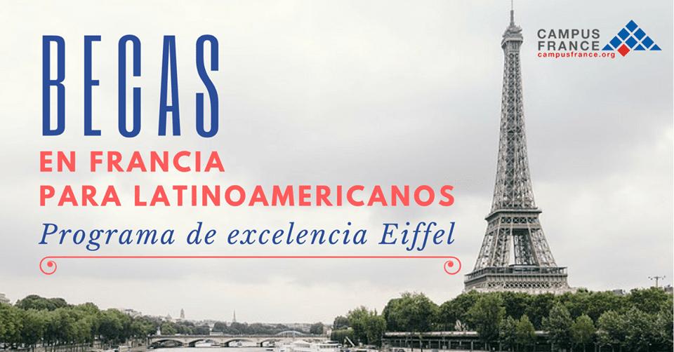 Francia becas a Latinoamericanos: Excelencia Eiffel