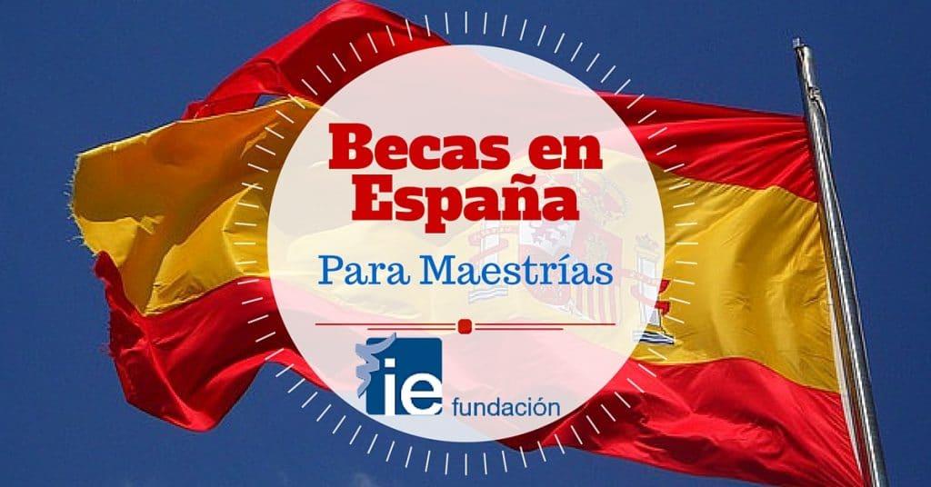 Becas para Maestrías en España –  Instituto de Empresa (Fundación IE)