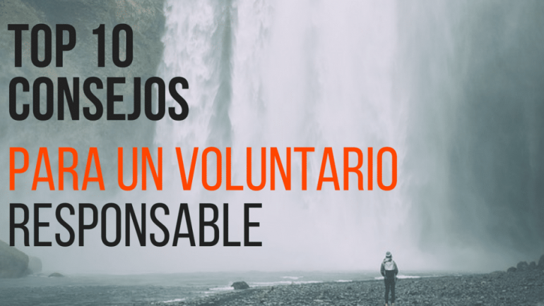 Top 10 Consejos de Voluntariado para un Voluntario Responsable