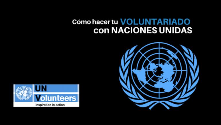 Cómo ser voluntario de las Naciones Unidas? Convocatorias abiertas sin restricción de cuna
