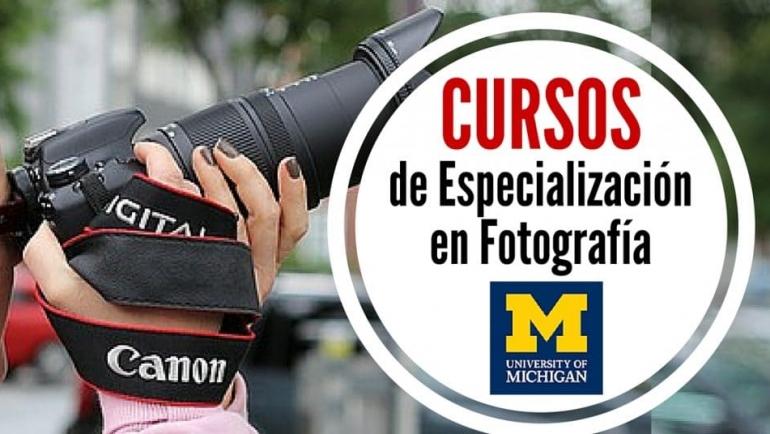 Cursos online gratuito de especialización en fotografía con la Universidad de Michigan