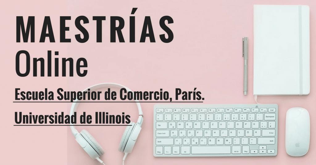 Maestrías online en universidades de USA y Francia