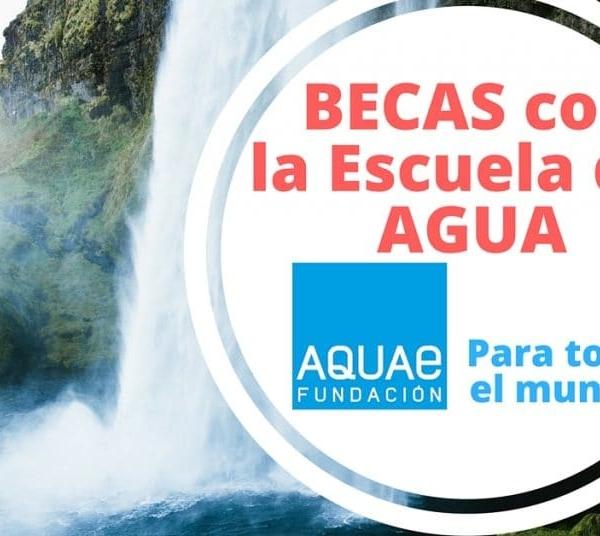 Becas para Maestrías y Posgrado en la Escuela del Agua – para estudiar en España !