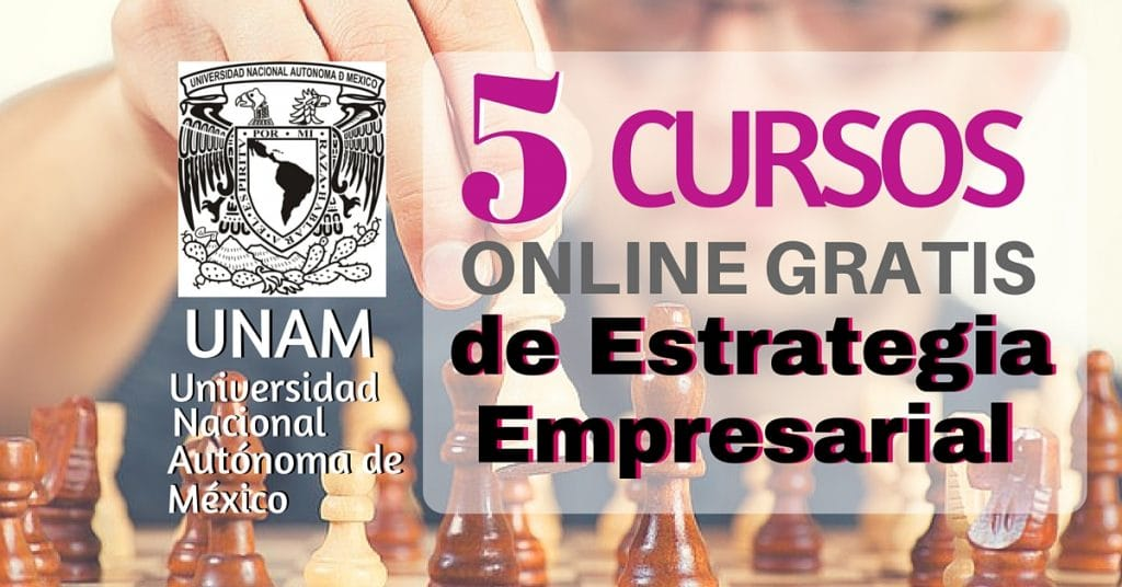5 Cursos online graciosamente de táctica empresarial – Universidad Franquista Autónoma de México