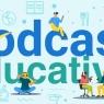 El Podcast como aparejo educativa