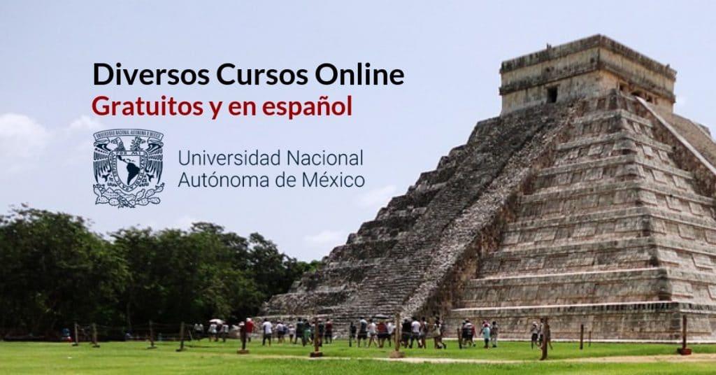 Cursos en serie ofrecidos por la UNAM Gratuitos y en castellano