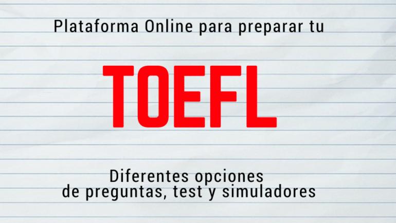 Plataforma Online con simuladores del examen TOEFL y preguntas graciosamente