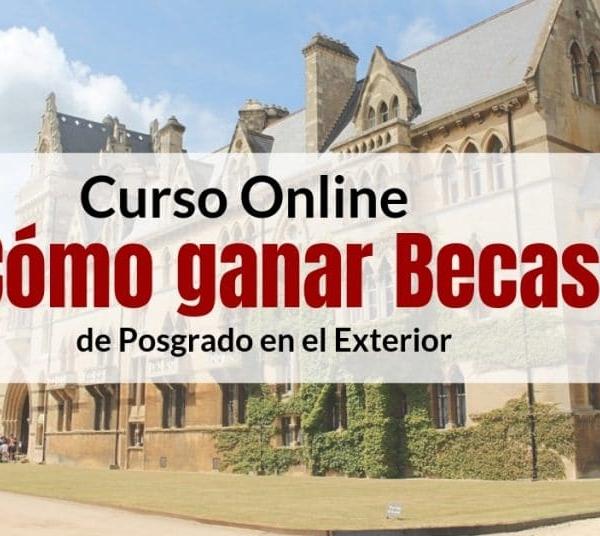 Curso Online: Cómo vencer Becas de posgrado y pregrado en el foráneo