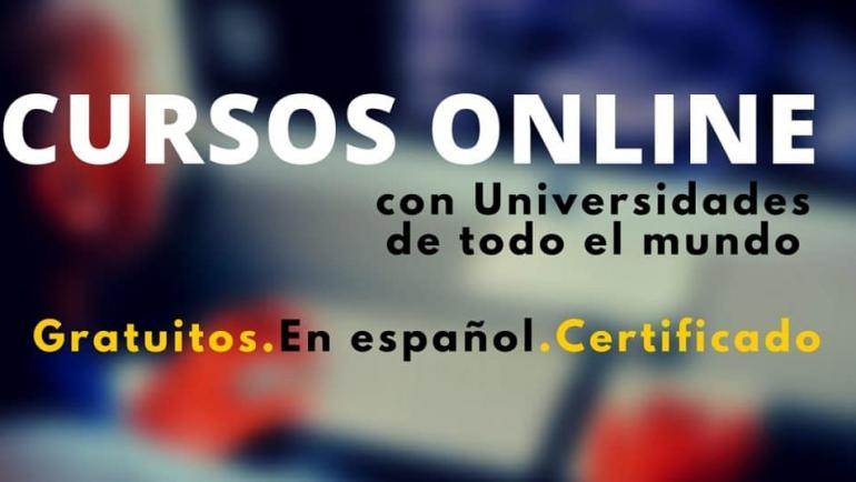 Cursos online sin cargo en ESPAÑOL con algunas de las mejores Universidades del mundo
