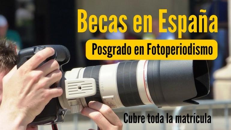 Becas en España para posgrados en fotoperiodismo