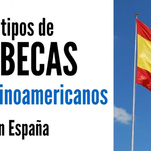 48 tipos de Becas para Latinoamericanos en España